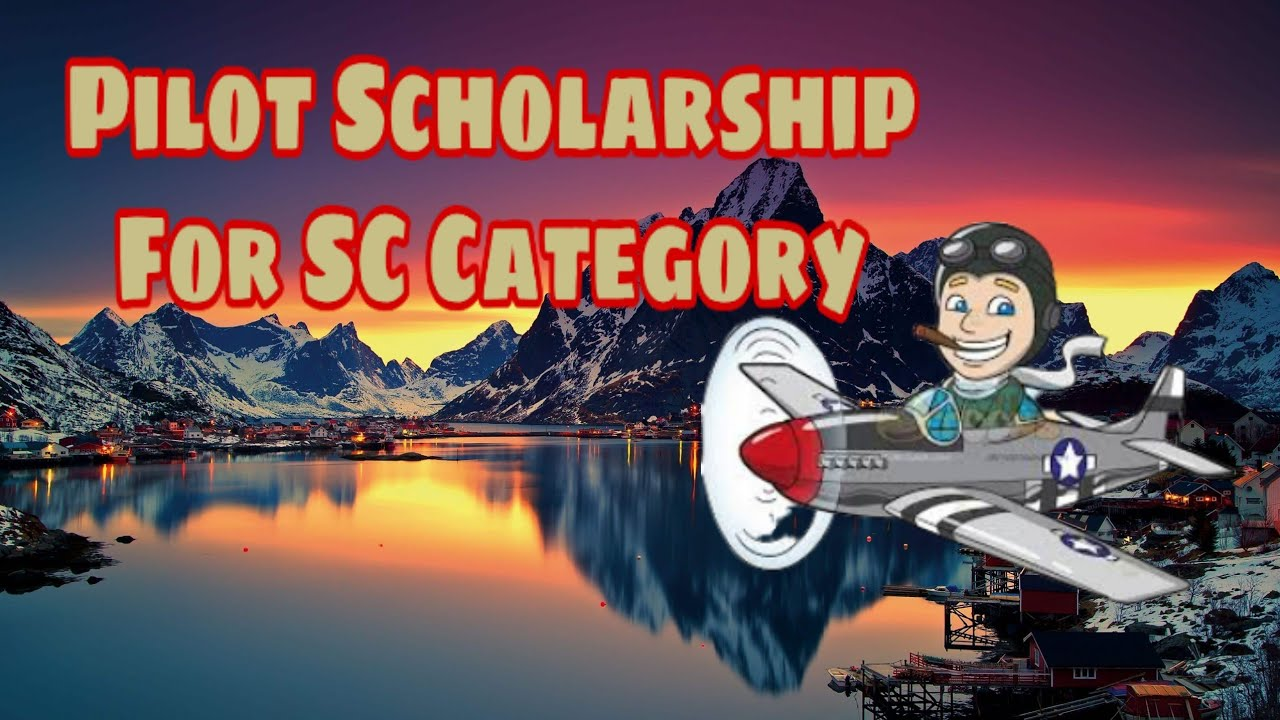 maxresdefault 1 - Pilot Scholarship For SC Category Students.