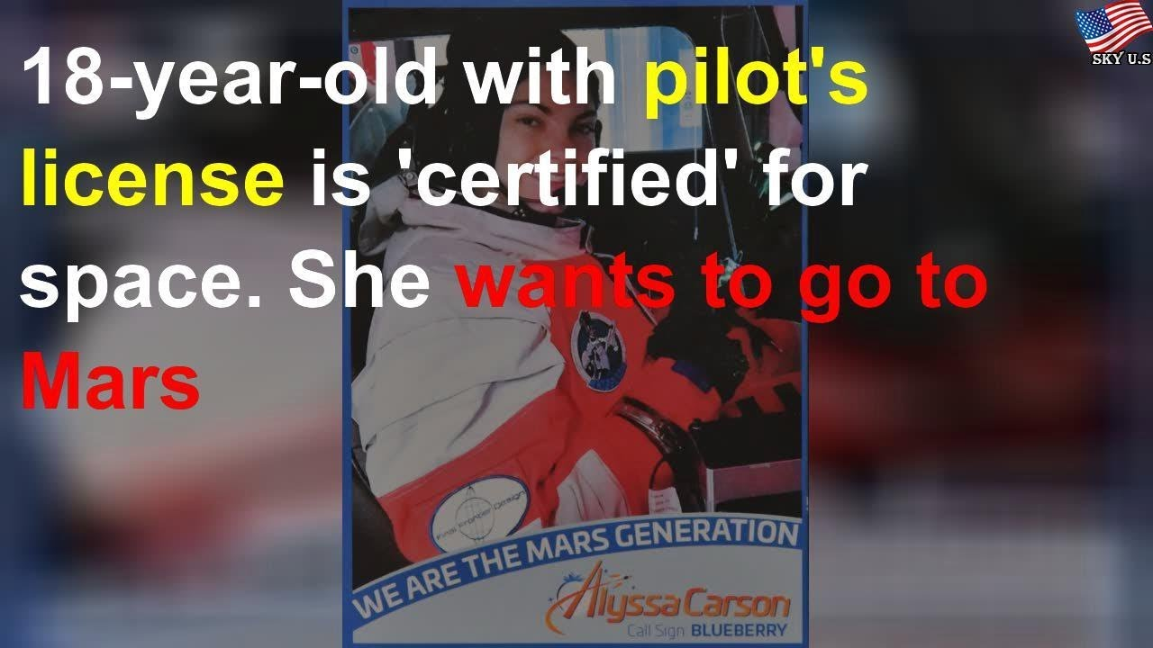 maxresdefault 43 - 18-year-old with pilot39s license wants to go to Mars