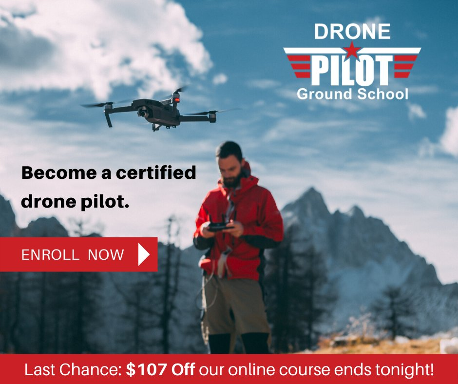 ELCtH56WsAIgDxj - Time is running out today is the last day to claim your 107 discount on Drone Pilot Ground School, the industrys 1 test-prep course that prepares you to pass the FAA Part 107 test and get your commercial drone license.Enroll at
