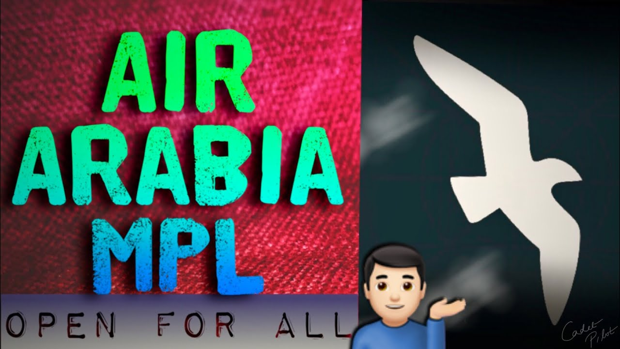 maxresdefault 4 - Air Arabia MPL Program UAE Open For All Brief Overview