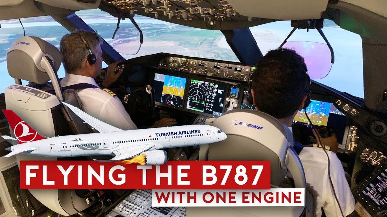maxresdefault 2 - Pilot Training Flying the B787 with One Engine